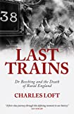 Last Trains: Dr Beeching and the Death of Rural England