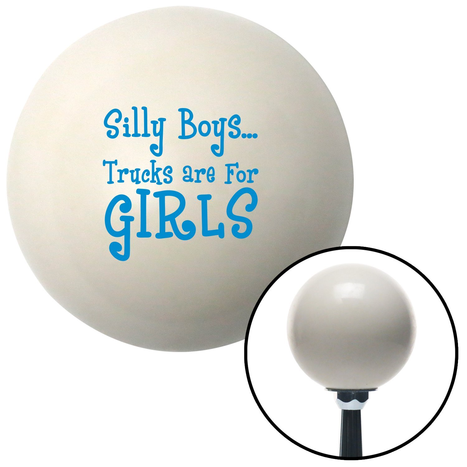 Blue Silly Boys.Trucks are for Girls American Shifter 28684 Ivory Shift Knob