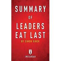 Summary of Leaders Eat Last: by Simon Sinek | Includes Analysis