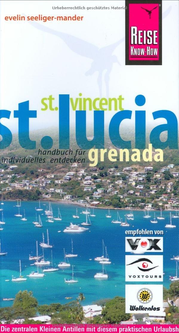 St. Lucia, St. Vincent, Grenada (Reise Know-How - Urlaubshandbuch)