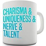 Twisted Envy Charisma, Uniqueness, Nerve & Talent Ceramic Funny Mug