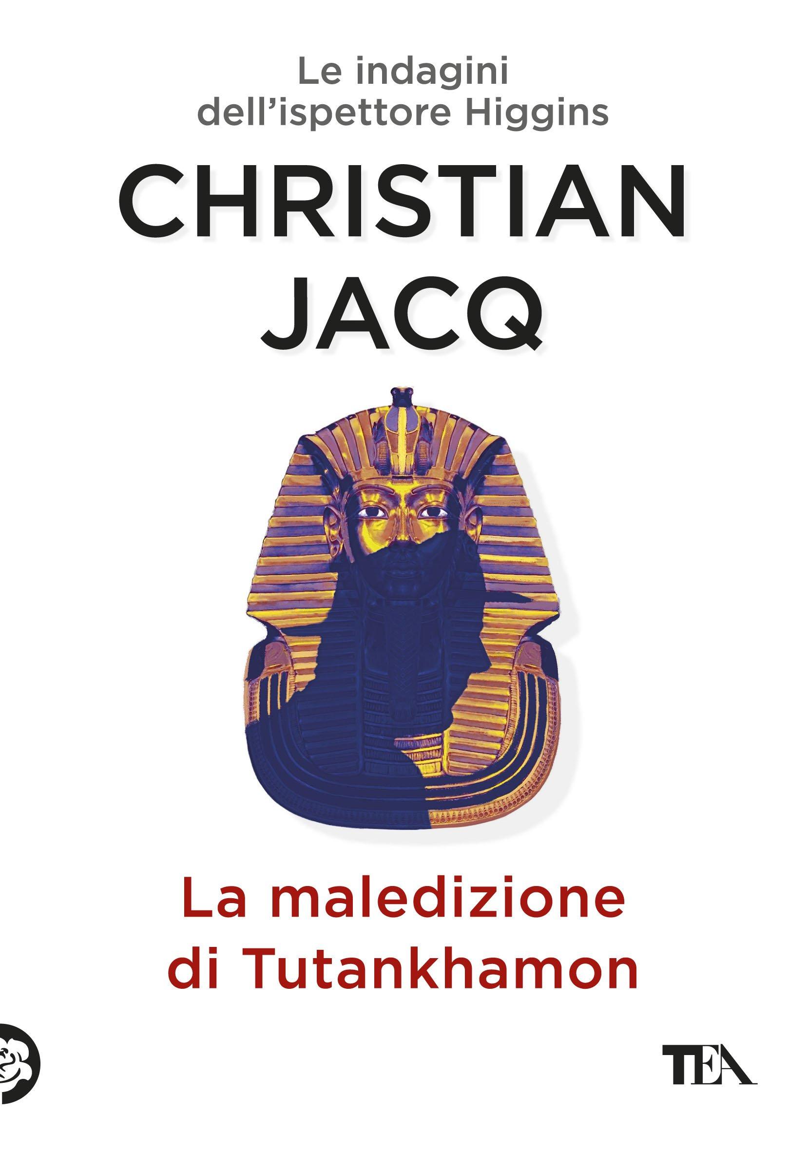 La maledizione di Tutankhamon. Le indagini dellispettore Higgins Narrativa Tea: Amazon.es: Jacq, Christian, Zabini, A.: Libros en idiomas extranjeros