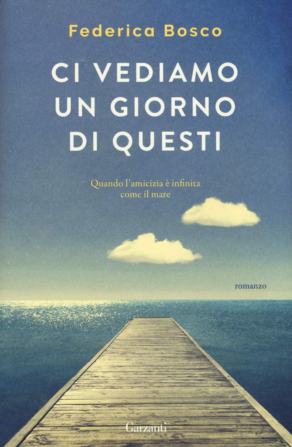Libri di Federica Bosco - ci vediamo un giorno di questi (italiano) copertina rigida Garzanti 978-8811149583