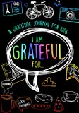 I Am Grateful For.: A Beautiful Gratitude Journal for Kids and Teens With Daily Prompts for Writing & Blank Space for Drawing/Doodling