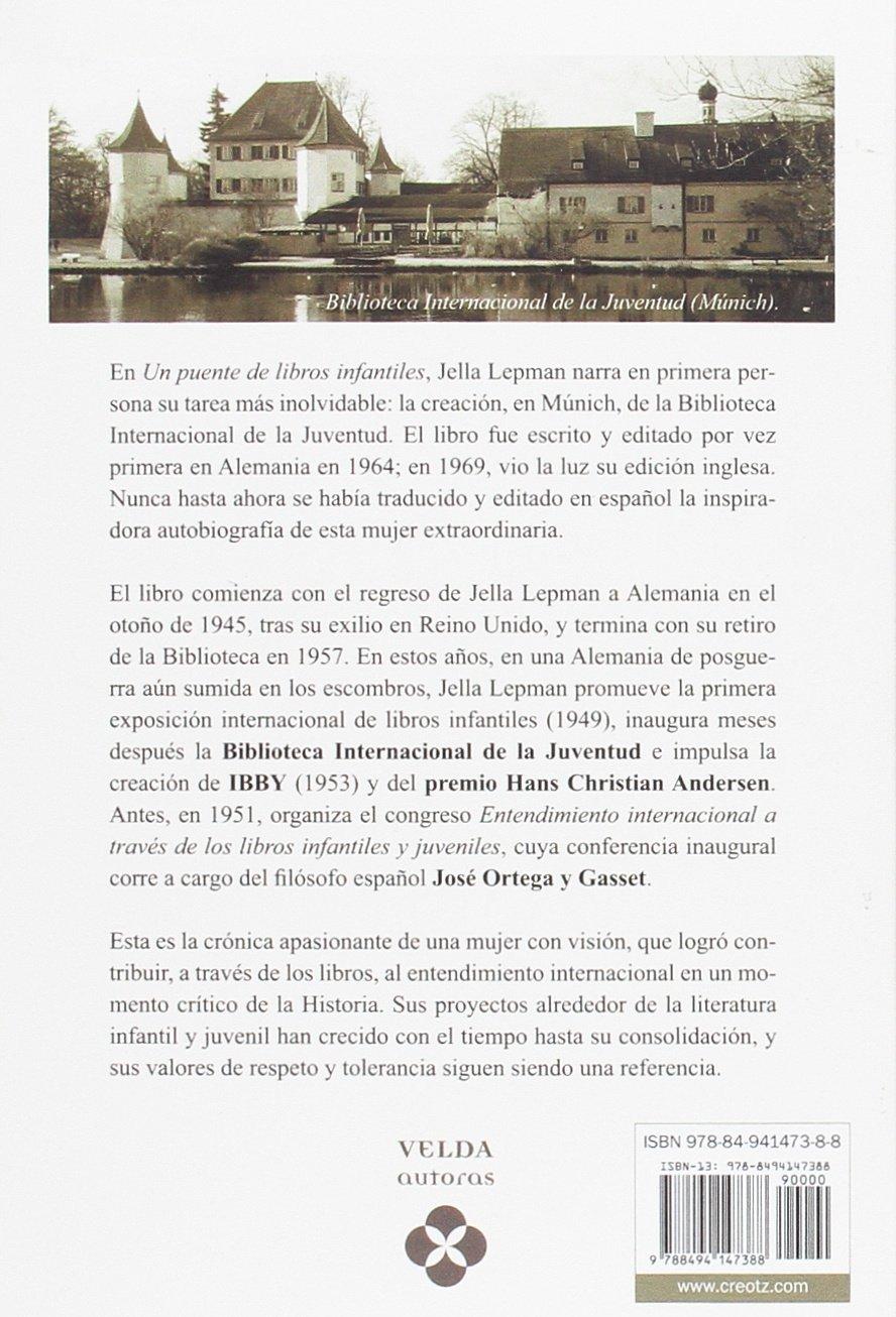 Un puente de libros infantiles: La inspiradora autobiografía de una mujer excepcional (VELDA autoras) (Spanish Edition): Jella Lepman: 9788494147388: ...