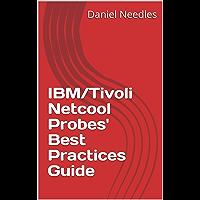 IBM/Tivoli Netcool Probes' Best Practices Guide