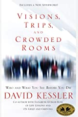 Visions, Trips, and Crowded Rooms: Who and What You See Before You Die Kindle Edition