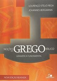 Noções do grego bíblico: Gramática fundamental - 3ª Ed.