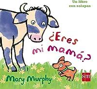 ¿Eres Mi Mamá? (Libros De