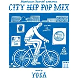 "Manhattan Records® ""CITY HIP POP MIX"" mixed by YOSA"
