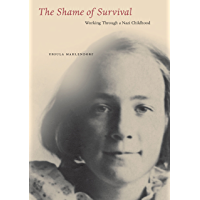 The Shame of Survival: Working Through a Nazi Childhood (English Edition)