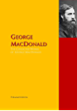 The Collected Works of George MacDonald: The Complete Works PergamonMedia (Highlights of World Literature)