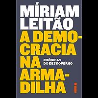 A Democracia Na Armadilha (Portuguese Edition)