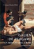 Galien de Pergame: Un médecin grec à Rome