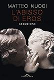 L'abisso di Eros: Seduzione