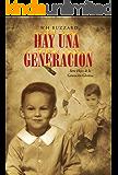 Hay una generacion: Hijos de la generación gloriosa (Spanish Edition)