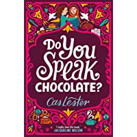 Do You Speak Chocolate?: A story of friendship, laughter ... and more than a little chocolate