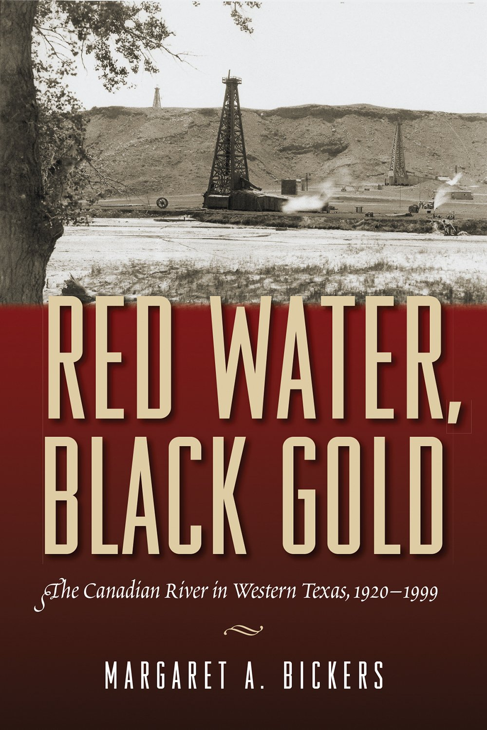 Red Water, Black Gold: The Canadian River in Western Texas, 1920–1999 pdf epub