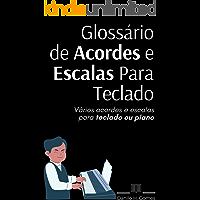 Glossário de Acordes e Escalas Para Teclado: Vários acordes e escalas para teclado ou piano