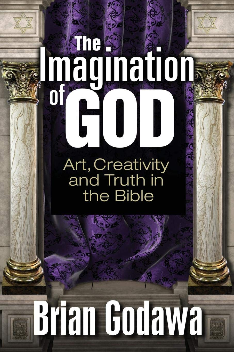 The Imagination of God: Art, Creativity and Truth in the