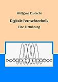 Digitale Fernsehtechnik: Eine Einführung