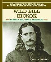 Wild Bill Hickock: Leyenda Del Oeste Americano