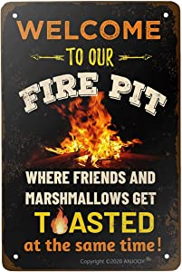 ANJOOY Vintage Metal Funny Camping Tin Sign - Welcome to Our Fire Pit Where Friends and Marshmallows Get Toasted -Outdoor PorchPatioKitchen Garden Poster Retro Decor Art 8x12 Inch