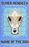 Name of the Dog (A Lefty Mendieta Novel (3))