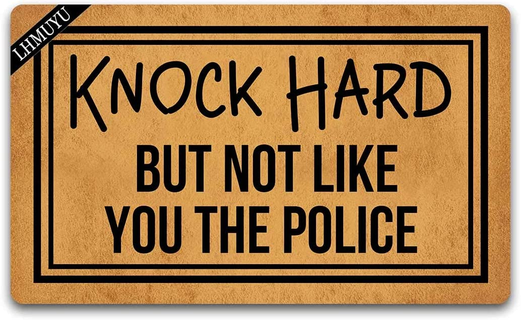 Home Decor Knock Hard But Not Like You The Police Welcome Mat with Rubber Backing Doormat Entrance Floor Mat Non-Slip Entryway Rug Easy Clean 30 X 18 Inches (Knock Hard But Not Like You The Police)