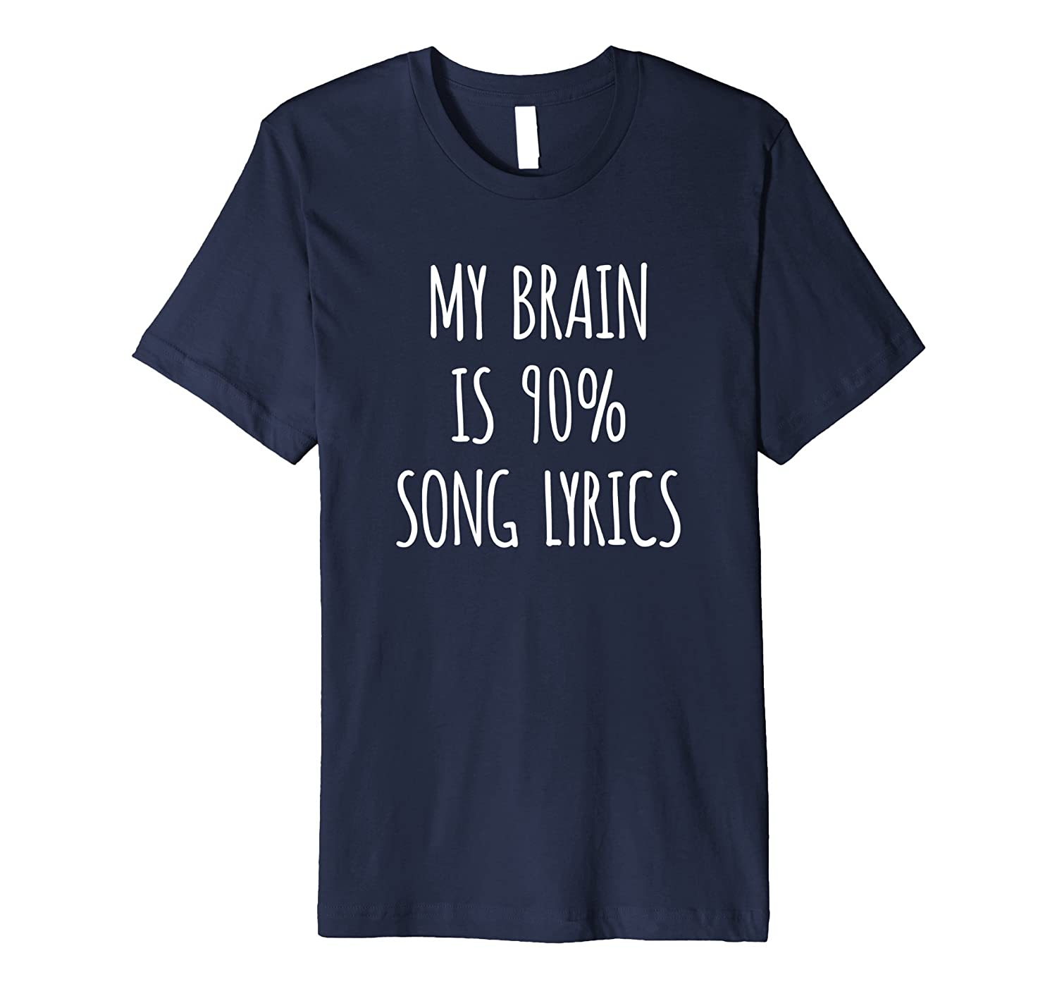 My Brain is 90% Song Lyrics, funny teen t shirt-TH