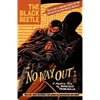 The Black Beetle Volume 1 No Way Out