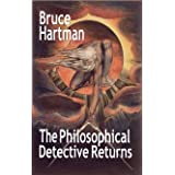 The Philosophical Detective Returns