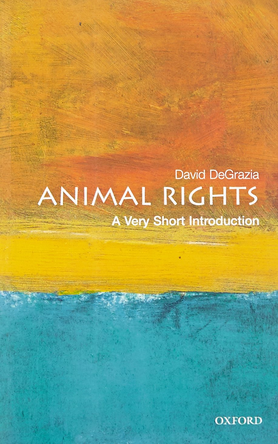 Read Animal Rights A Very Short Introduction By David Degrazia