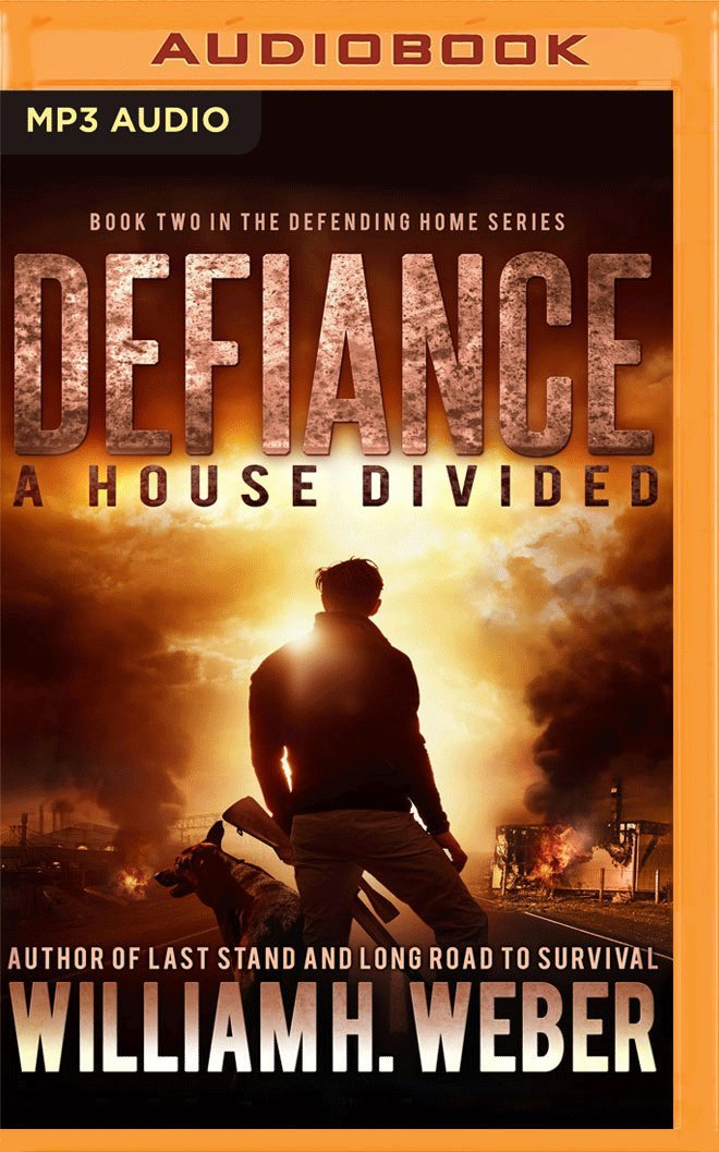 Defiance: A House Divided (Defending Home): William H. Weber ...