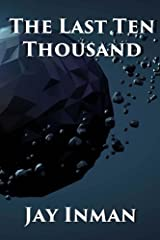 The Last Ten Thousand: Tales of the Men of Earth Kindle Edition