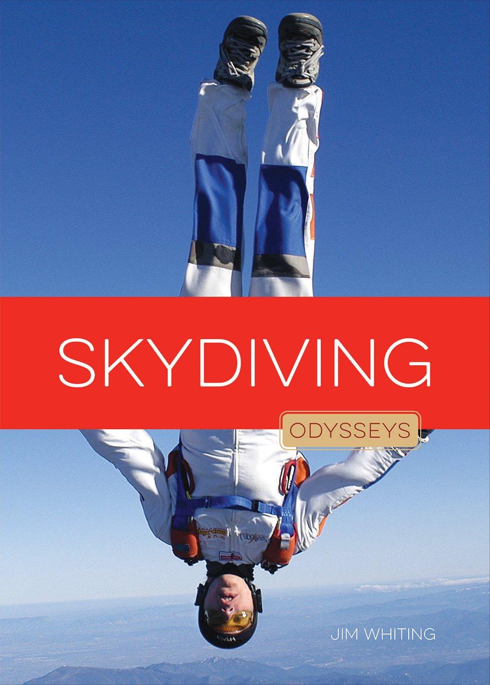 Skydiving Odysseys (Odysseys in Extreme Sports)