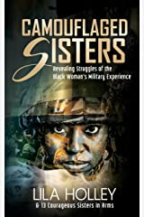 Camouflaged Sisters: Revealing Struggles of the Black Woman's Military Experience