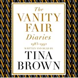 The Vanity Fair Diaries: 1983–1992: Power, Wealth, Celebrity and Dreams – My Years at the Magazine that Defined a Decade