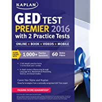 Kaplan GED Test Premier 2016 with 2 Practice Tests: Online + Book + Videos + Mobile
