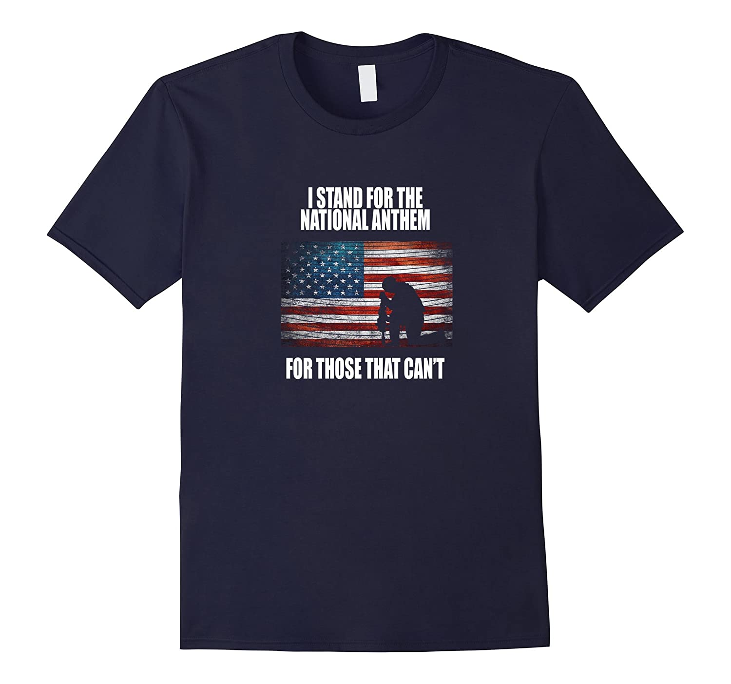 I Stand For The National Anthem T shirt For Those That Cant-CD