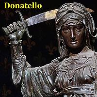 140 Sculptures of Donatello (Donato di Niccolò di Betto Bardi) - Italian Renaissance Sculptor (1386 – December 13, 1466)
