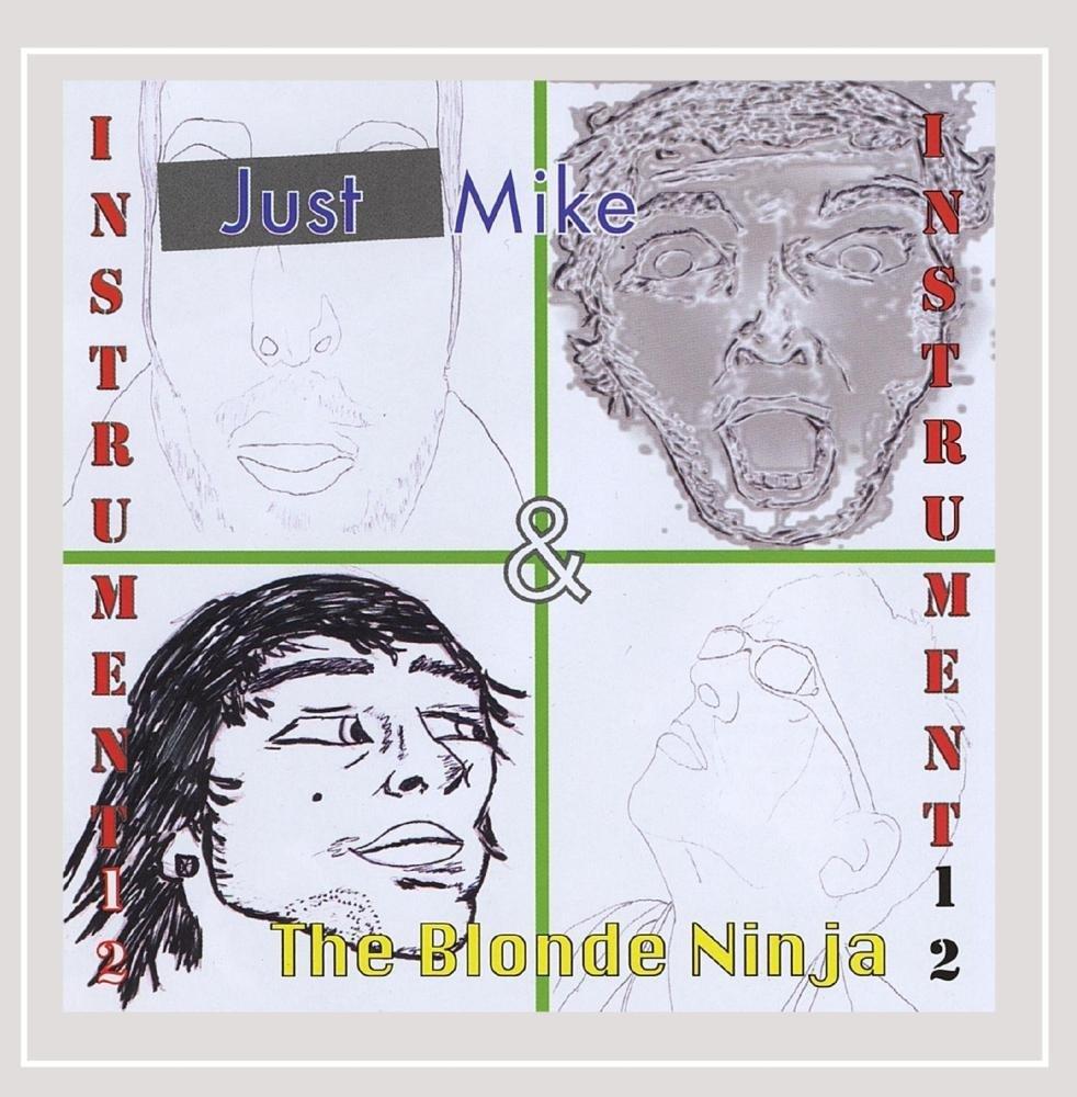Instrument 12: Just Mike, The Blonde Ninja: Amazon.es: Música