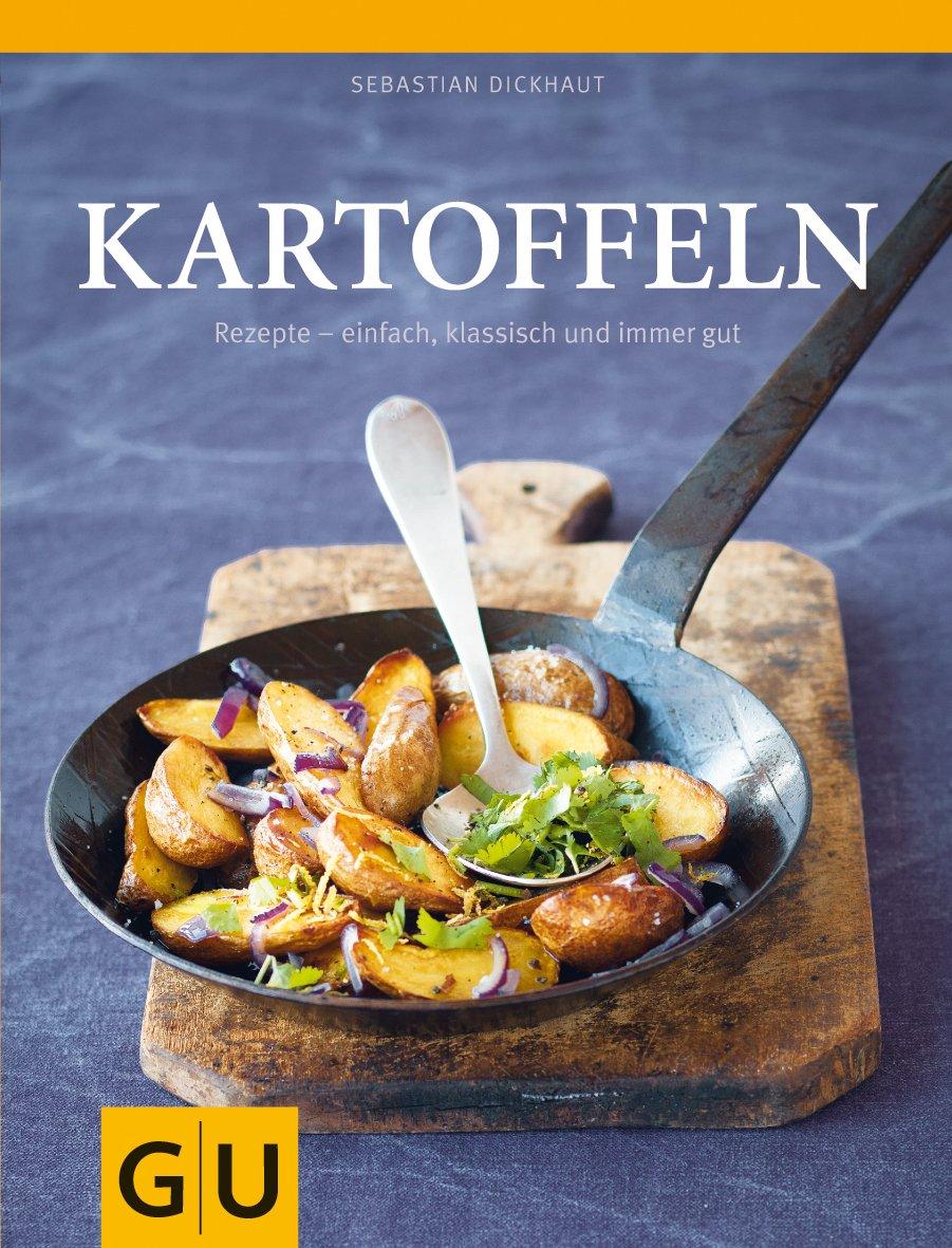 Kartoffeln: Rezepte - einfach, klassisch und immer gut (GU Themenkochbuch)