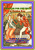 Chaucer for Children / A Golden Key by Mrs. H. R. Haweis : (full image Illustrated)