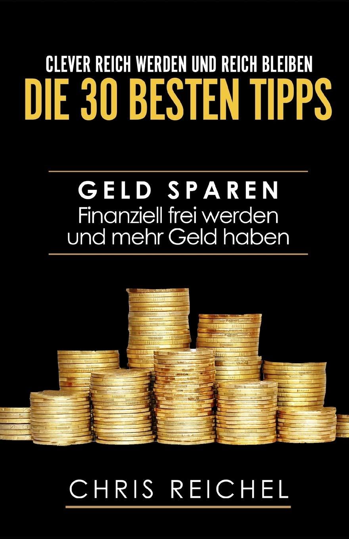 tipps reich werden wie kann man am meisten geld machen mit 13 jahren