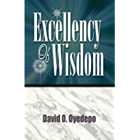 EXCELLENCY OF WISDOM (English Edition)