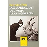 Los cornudos del viejo arte moderno (Salvador Dali)