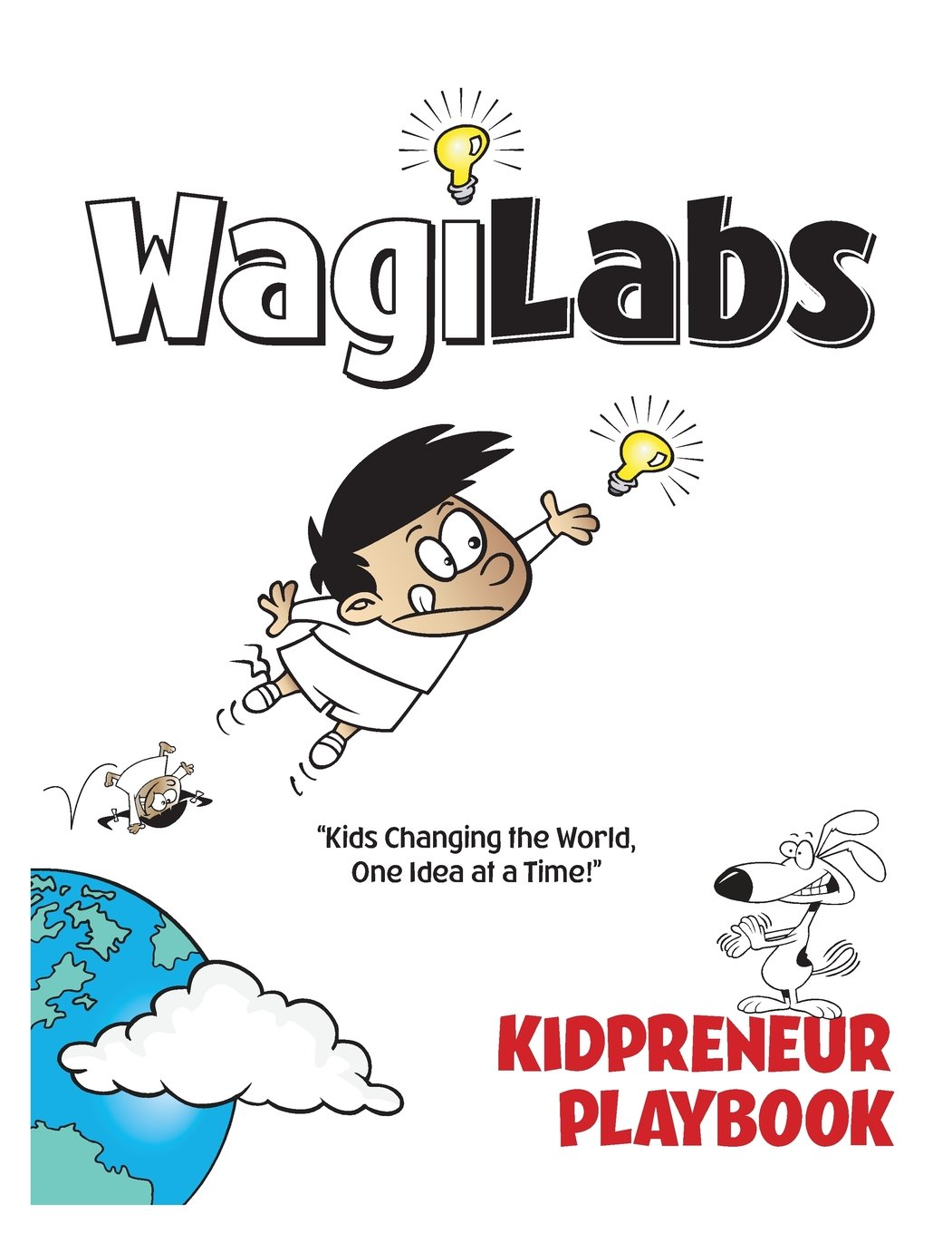 """Download WagiLabs Kidpreneur PlayBook: """"Kids Changing the World, One Idea at a Time!"""" pdf epub"""