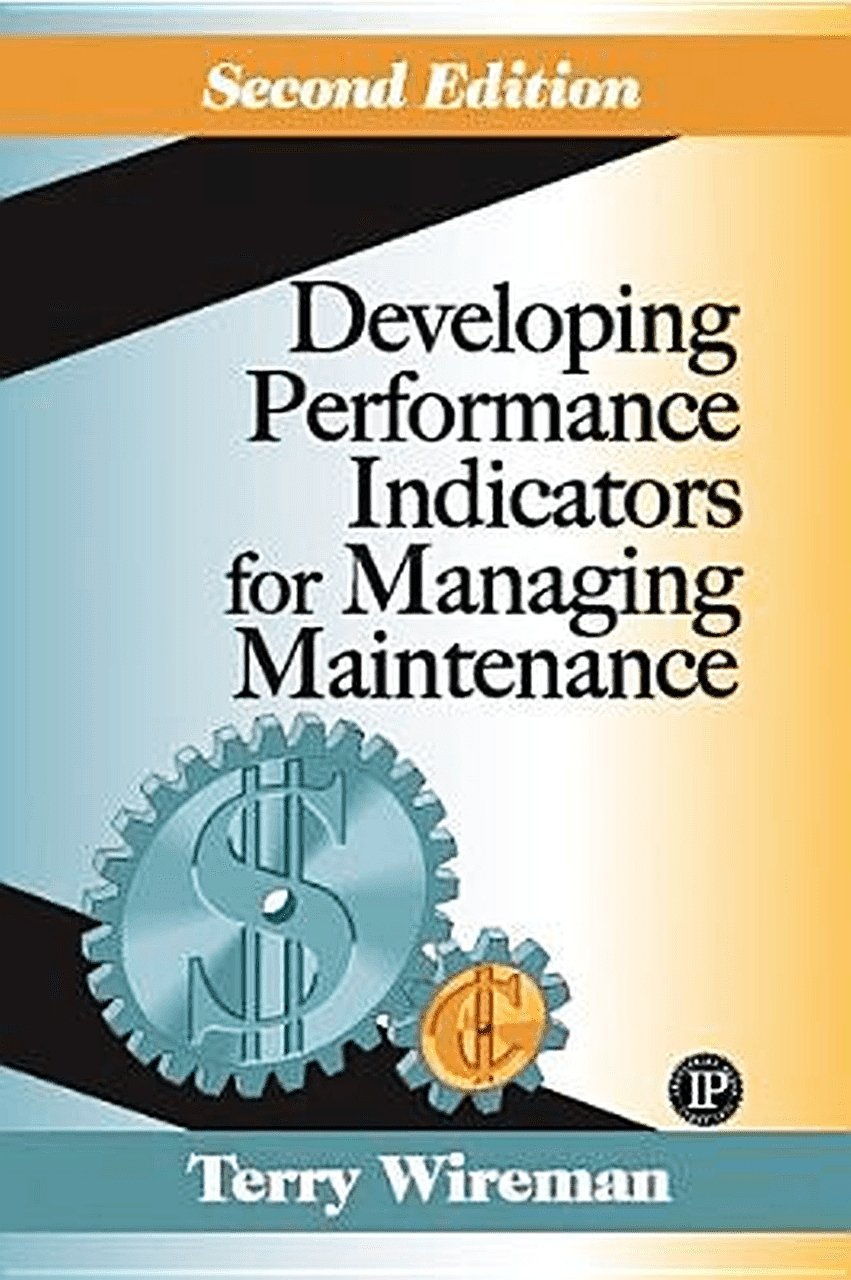 Developing Performance Indicators for Managing Maintenance Second Edition PDF