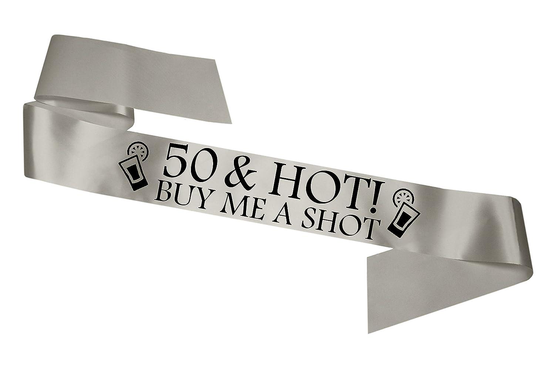 Écharpe inscription «50& Hot - Buy Me a shot» Accessoire pour fête d'anniversaire 50ans Argent